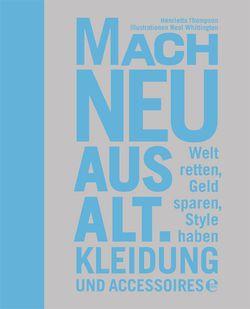 Buchcover: Mach Neu aus Alt. Kleidung und Accessoirs