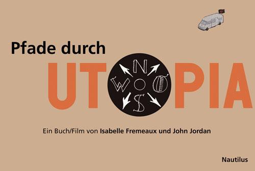 Cover: Isabelle Fremeaux und John Jordon: Pfade durch Utopia