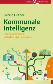 Buchtipp für eine bessere Welt: Gerald Hüther Kommunale Intelligenz
