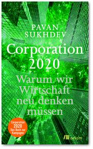 Corporation 2020. Warum wir Wirtschaft neu denken müssen