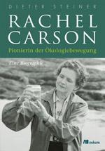 Rachel Carson, Ökopionierin. Eine Biografie von Dieter Steiner