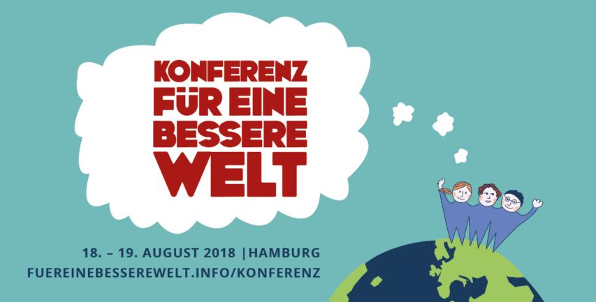 Konferenz für eine bessere Welt 2018 - über die Konferenz
