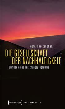 Cover: Die Gesellschaft der Nachhaltigkeit