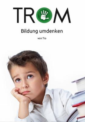 Lesetipp: TROM - Bildung umdenken
