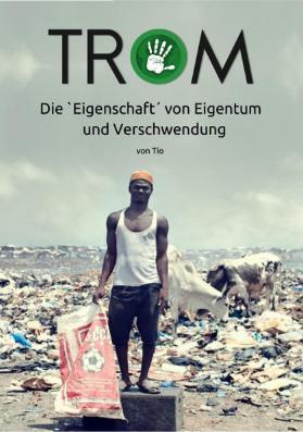 Lesetipp: TROM - Die Eigenschaft von Eigentum und Verschwendung