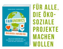 Faironomics: Wie du in 8 Schritten ein öko-soziales Projekt verwirklichst