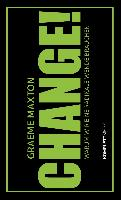 Graeme Maxton: Change! (Cover)