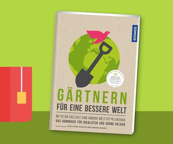 Buchtipp: Gärtnern für eine bessere Welt