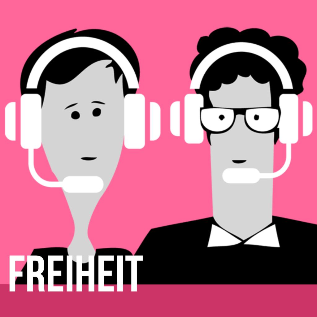 Podcast für eine bessere Welt: Freiheit