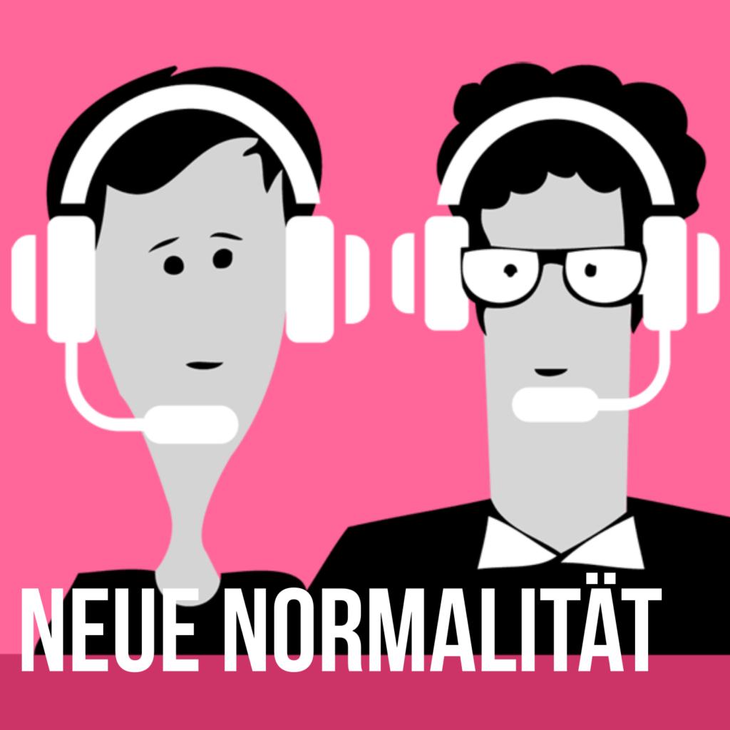 Podcast für eine bessere Welt: Neue Normalität