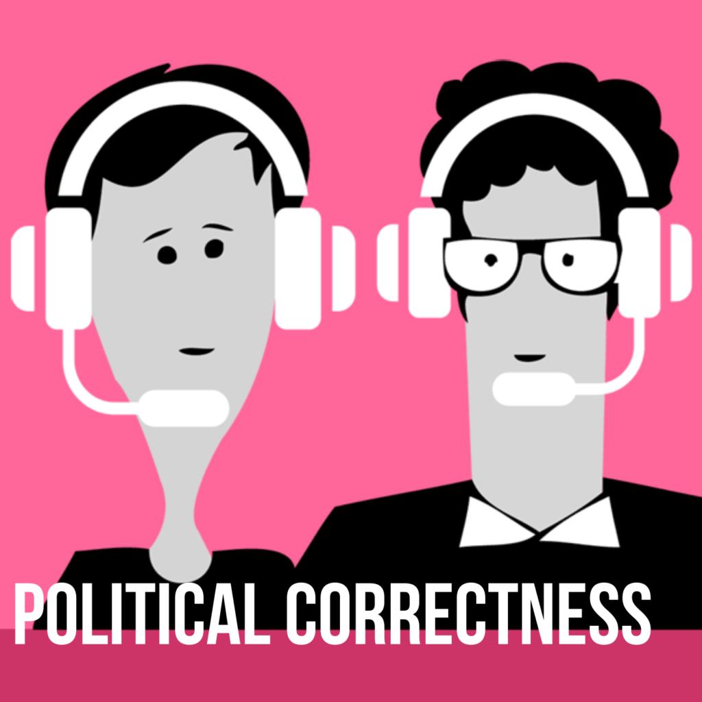 Podcast für eine bessere Welt: Political Correctness