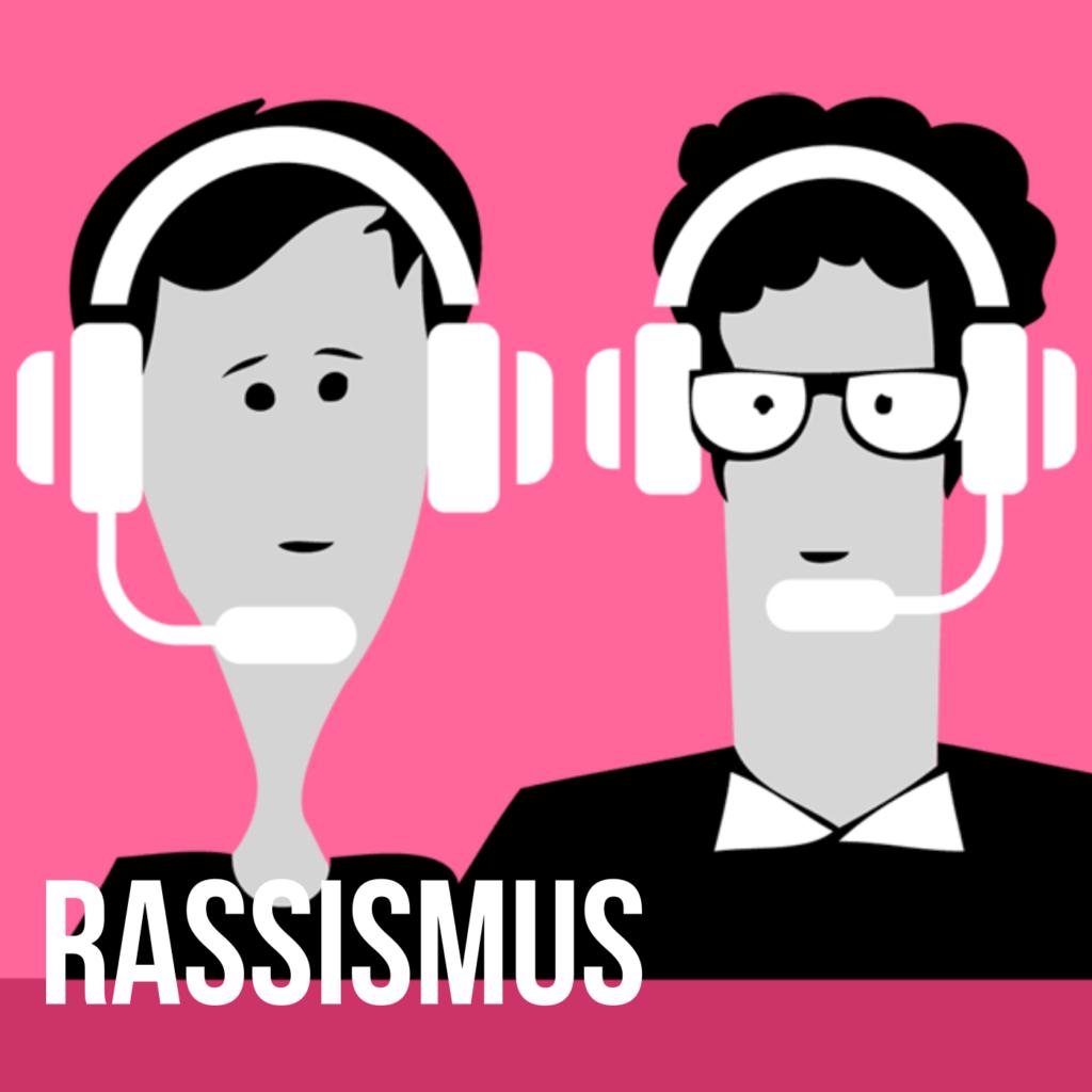 Podcast für eine bessere Welt: Rassismus