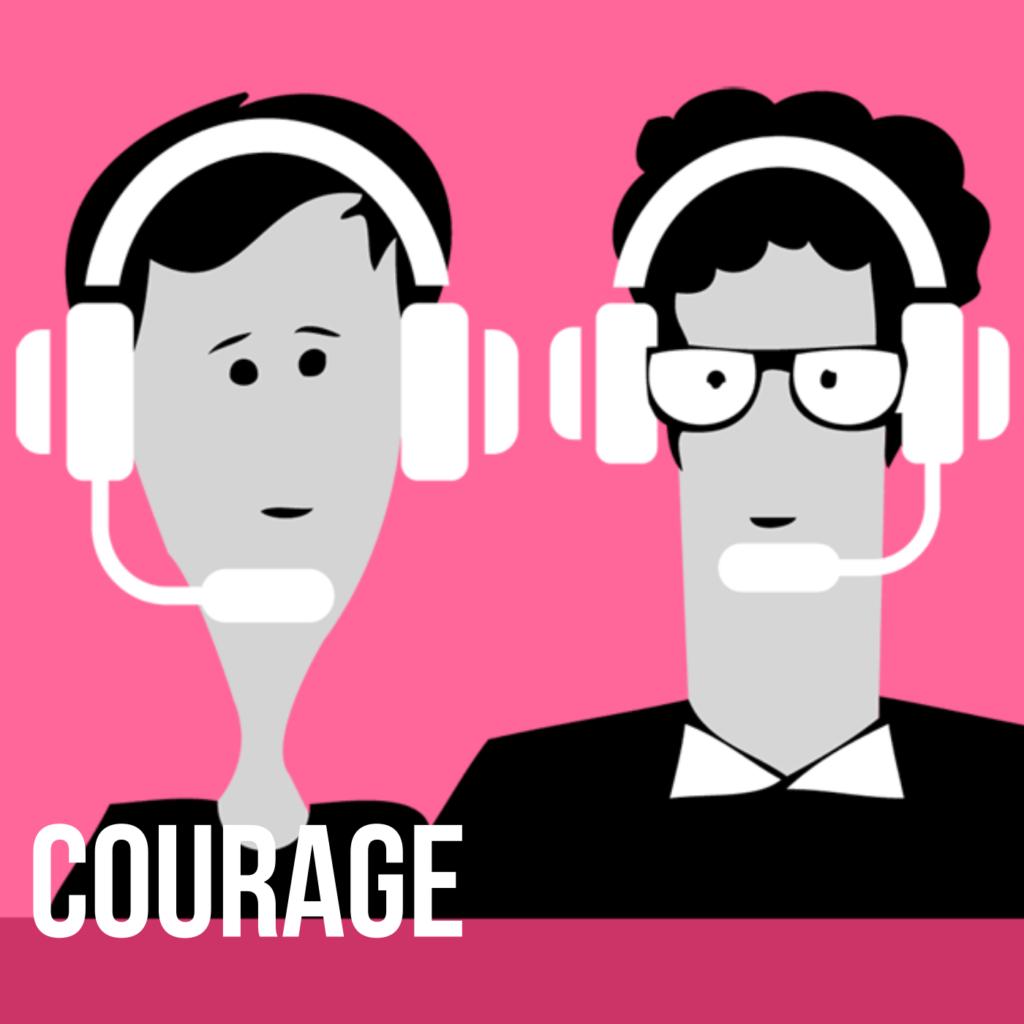 Podcast für eine bessere Welt: Courage