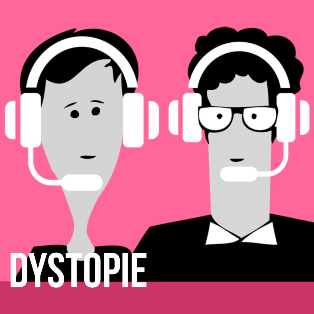 Podcast für eine bessere Welt: Dystopie