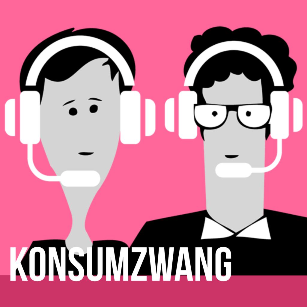 Podcast für eine bessere Welt: Konsumzwang