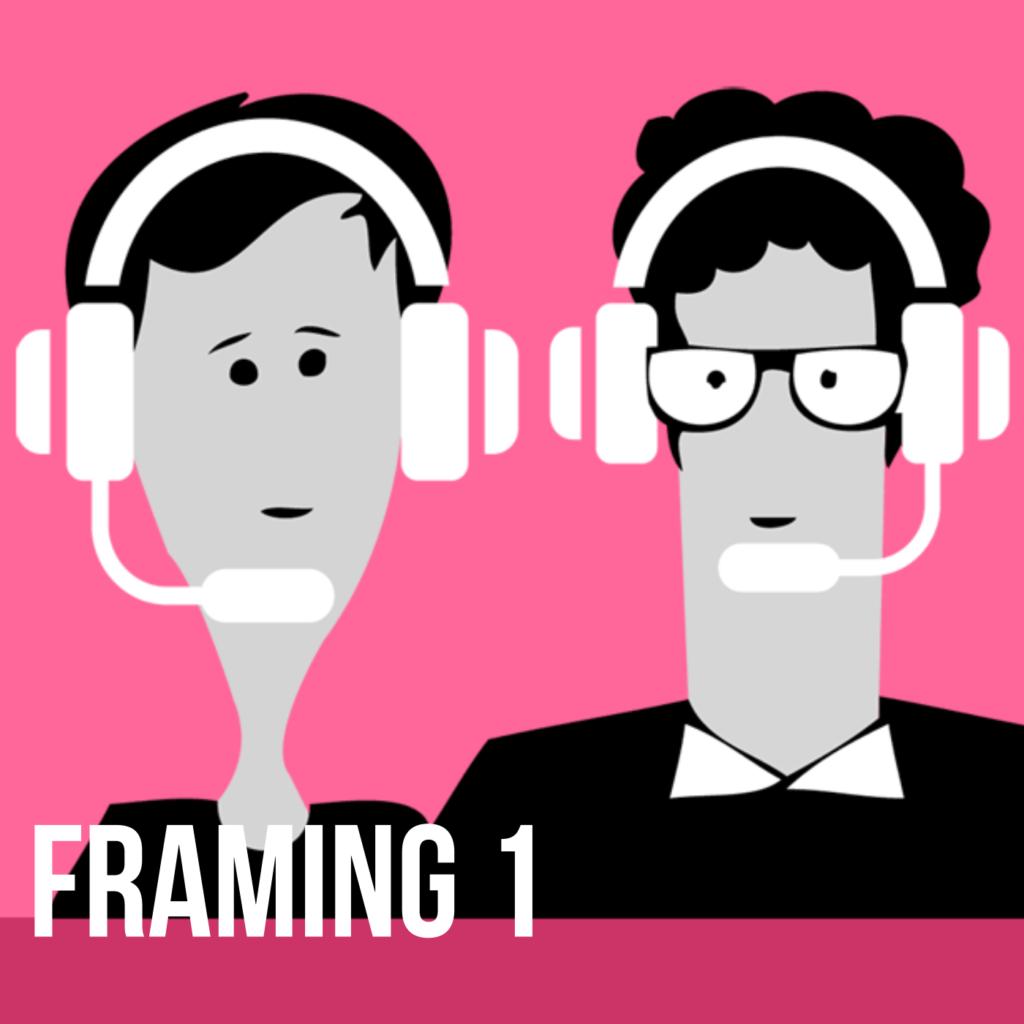Podcast für eine bessere Welt: Framing 1